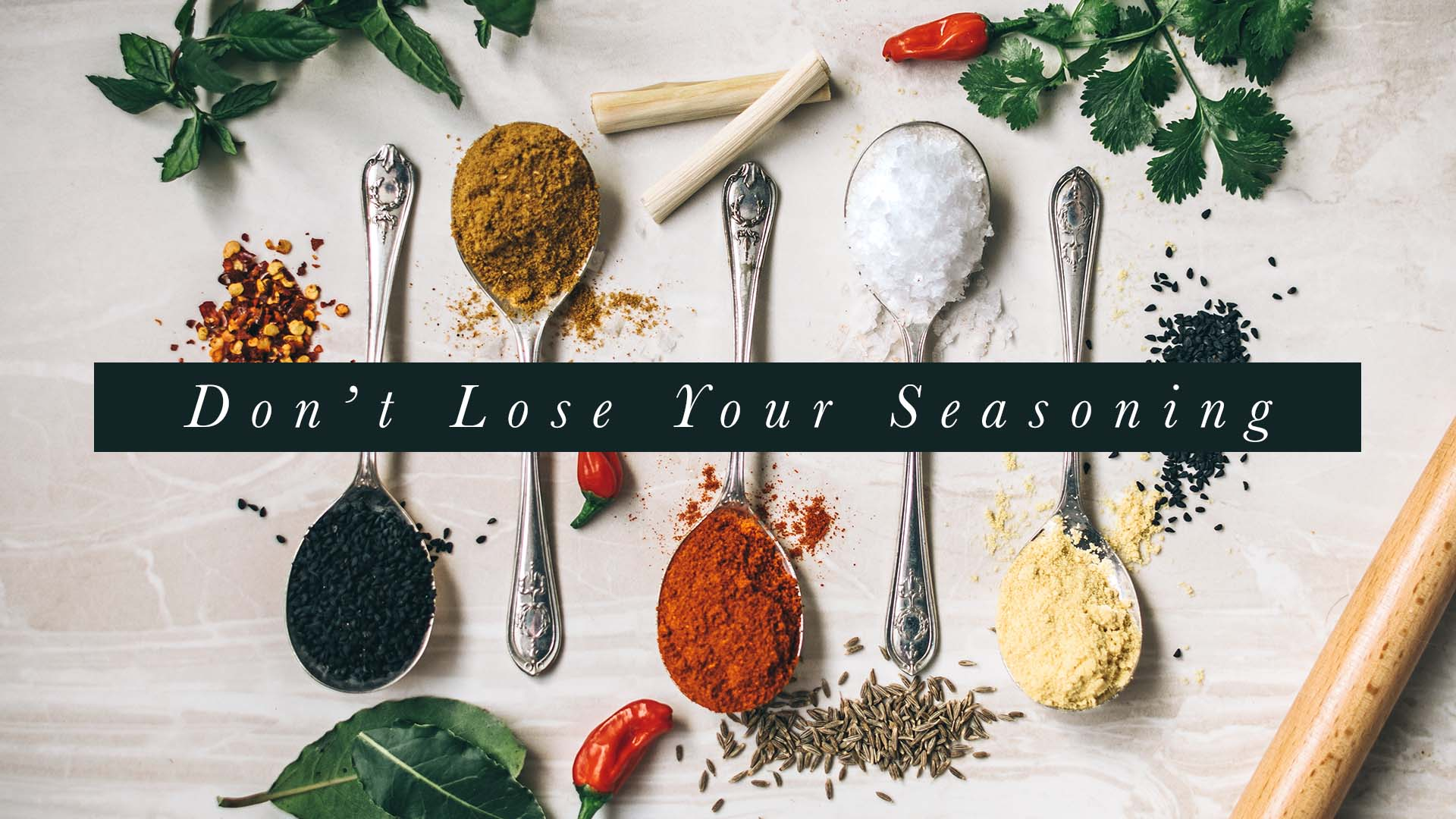 Don't Lose Your Seasoning Banner - Picture of Various Seasonings