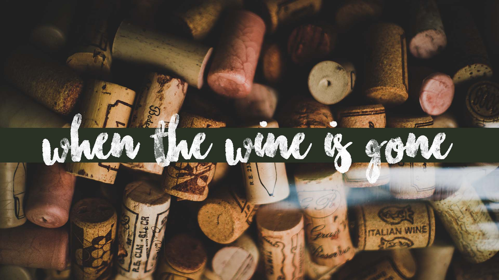 When The Wine Is Gone Banner - Picture of Wine Corks