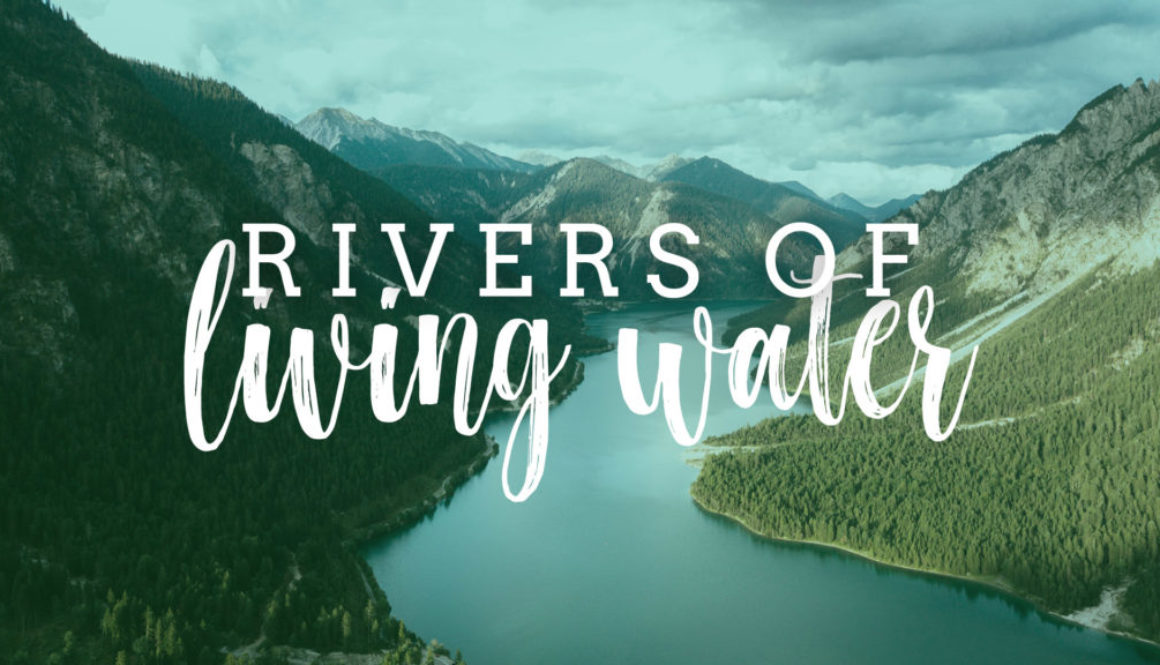 Rivers of Living Water Series Banner - Picture of Lake and Mountains