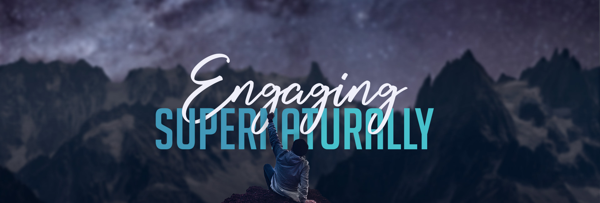 Engaging Supernaturally