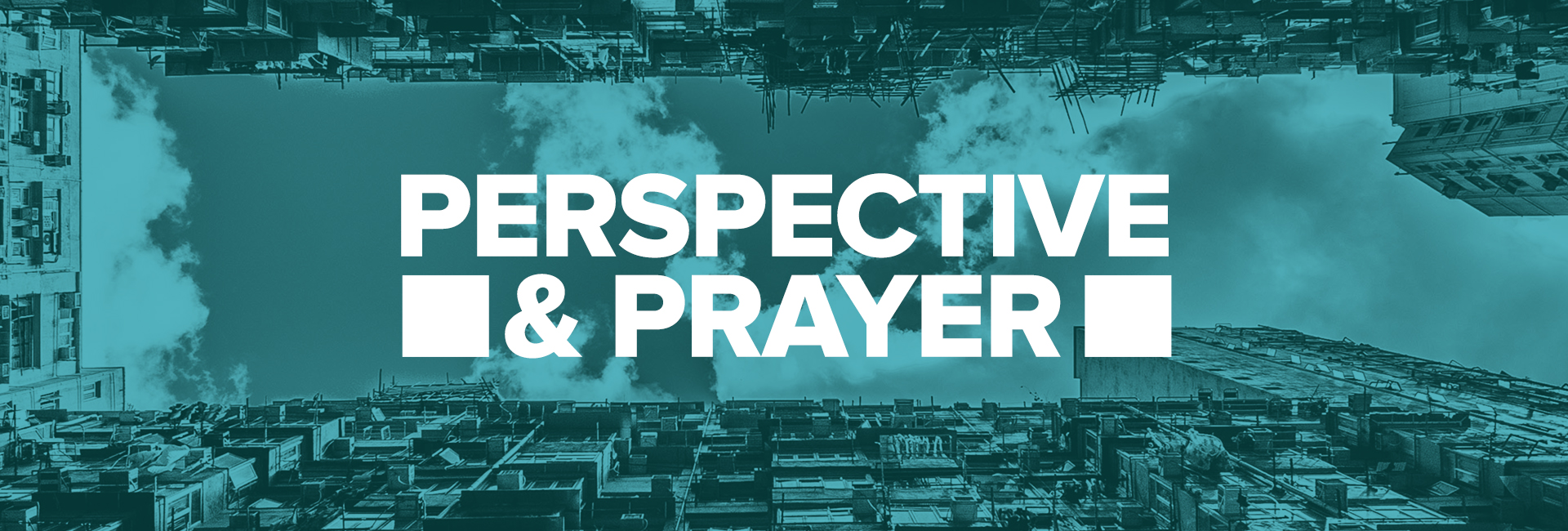 Perspective & Prayer