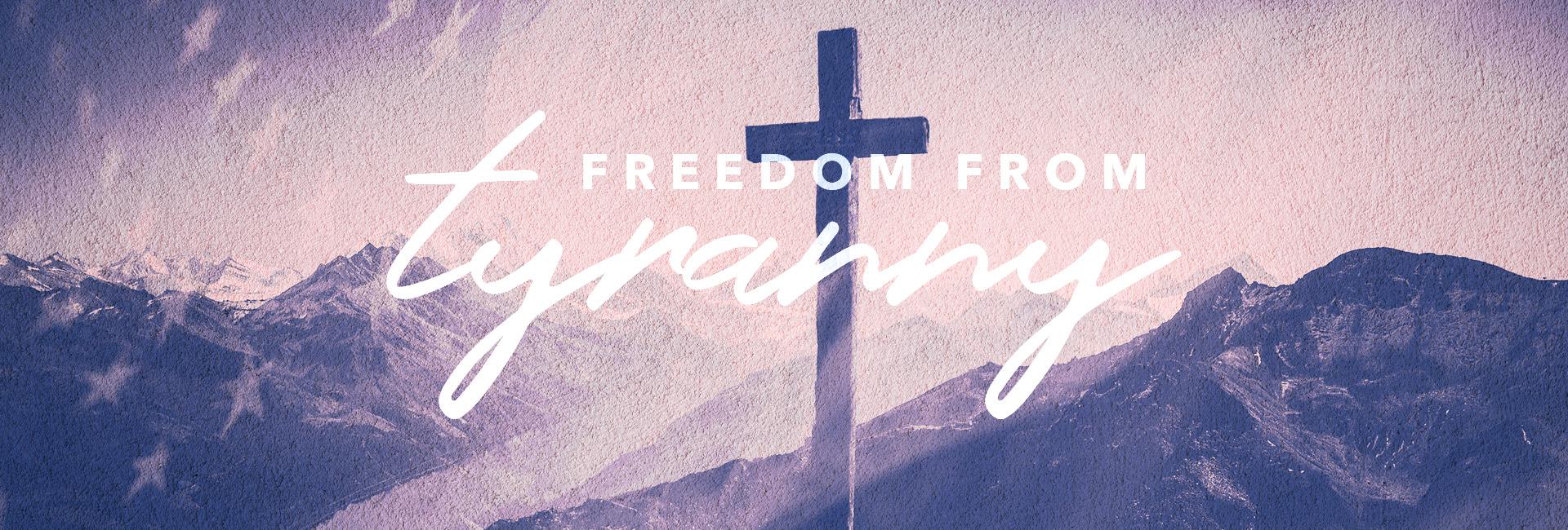 Freedom From Tyranny