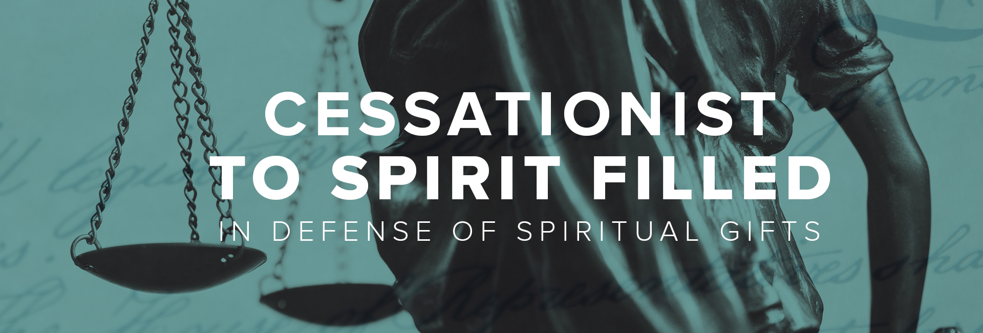 Cessationist to Spirit-Filled: In Defense of Spiritual Gifts